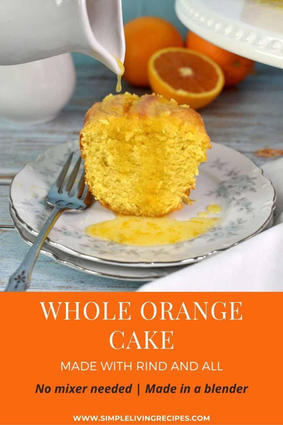 Whole orange cake Pinterest Pin showing orange glaze being poured on orange cake slice